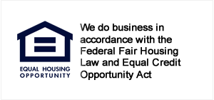 Equal Housing Lender  We do business in accordance with the Federal Fair Housing Law and Equal Credit Opportunity Act.